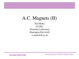 A.C. Magnets (II)