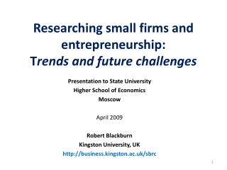Researching small firms and entrepreneurship: T rends and future challenges