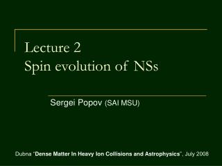 Lecture 2 Spin evolution of NSs