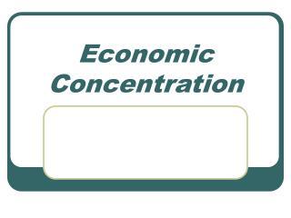 Economic Concentration