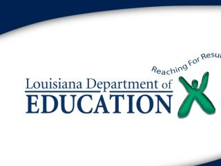 Louisiana's Participation in the College and Career Policy Institute  September 21, 2009