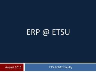 ERP @ ETSU
