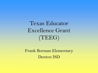 Texas Educator  Excellence Grant (TEEG)