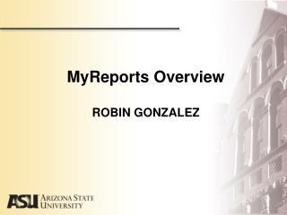 MyReports Overview ROBIN GONZALEZ