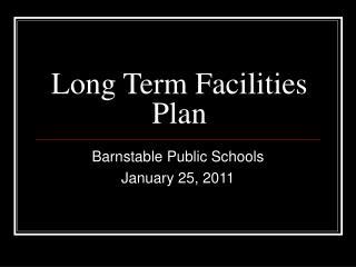Long Term Facilities Plan