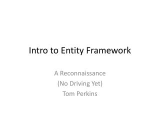 Intro to Entity Framework