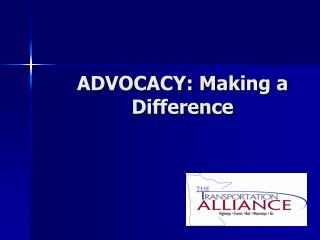 ADVOCACY: Making a Difference