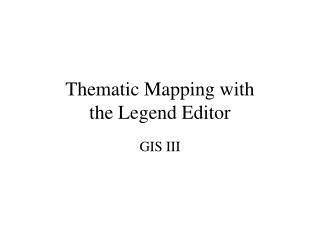 Thematic Mapping with the Legend Editor