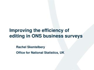 Improving the efficiency of editing in ONS business surveys