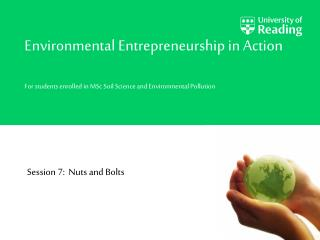Environmental Entrepreneurship in Action For students enrolled in MSc Soil Science and Environmental Pollution