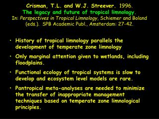 History of tropical limnology parallels the development of temperate zone limnology  Only marginal attention given to w