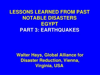 LESSONS LEARNED FROM PAST NOTABLE DISASTERS EGYPT PART 3: EARTHQUAKES