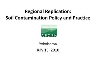 Regional Replication:  Soil Contamination Policy and Practice