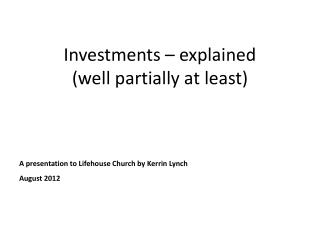 Investments � explained  (well partially at least)