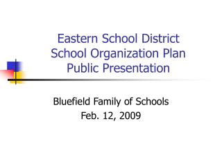 Eastern School District School Organization Plan Public Presentation