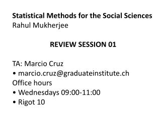 Statistical Methods for the Social Sciences Rahul Mukherjee REVIEW SESSION 01 TA: Marcio Cruz
