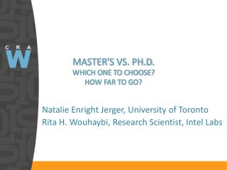 MASTER ' S VS. PH.D. WHICH ONE TO CHOOSE? HOW FAR TO GO?