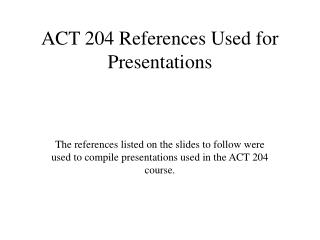 ACT 204 References Used for Presentations