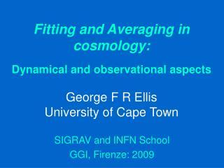 SIGRAV and INFN School GGI, Firenze: 2009