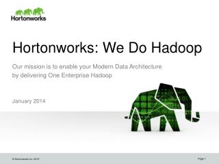 Hortonworks: We Do  Hadoop