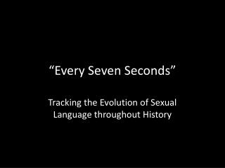 �Every Seven Seconds�