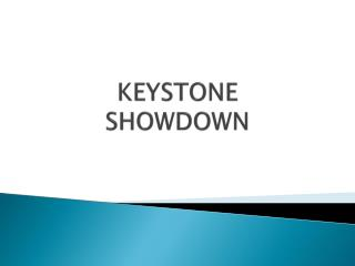 KEYSTONE SHOWDOWN