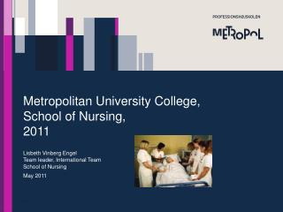 Metropolitan University College,  School of Nursing,  2011