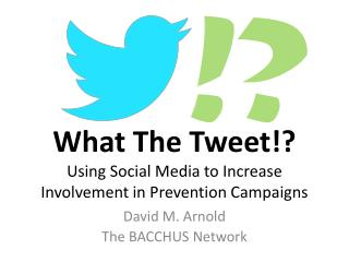 What The Tweet!? Using Social Media to Increase Involvement in Prevention Campaigns