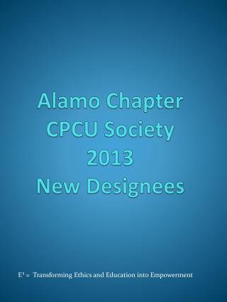 Alamo Chapter CPCU Society 2013 New Designees