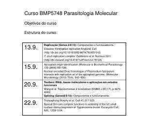 Curso BMP5748 Parasitologia Molecular Objetivos do curso Estrutura do curso: