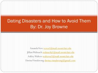 Dating Disasters and How to Avoid Them By: Dr. Joy Browne