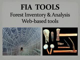 FIA  TOOLS Forest Inventory & Analysis Web-based tools