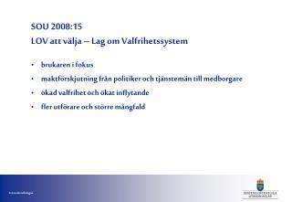SOU 2008:15 LOV att välja – Lag om Valfrihetssystem
