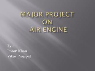 Major project on  air engine