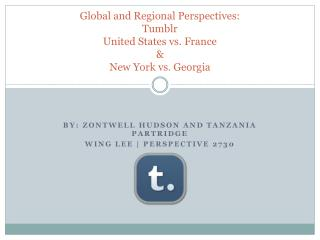 Global and Regional Perspectives: Tumblr United States vs. France & New York vs. Georgia