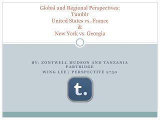 Global and Regional Perspectives: Tumblr United States vs. France & New York vs. Georgia