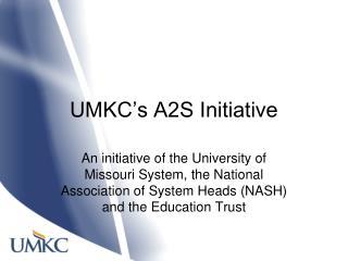 UMKC's A2S Initiative