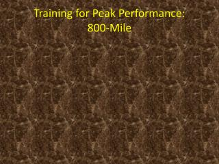 Training for Peak Performance: 800-Mile