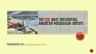 Top  Ten  most influential American watercolor artists