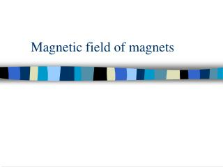 Magnetic field of magnets