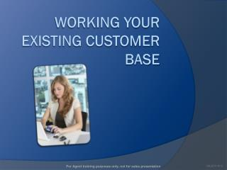 Working Your existing customer base