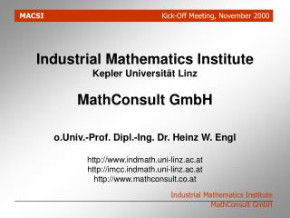 Industrial Mathematics Institute Kepler Universit�t Linz MathConsult GmbH