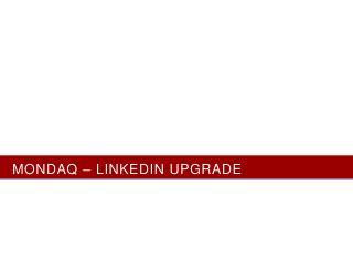 Mondaq – LinkedIn Upgrade