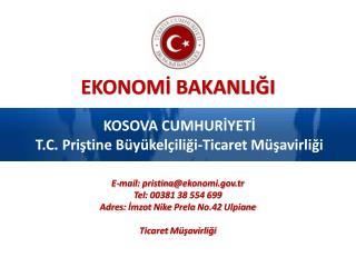 KOSOVA CUMHURİYETİ T.C.  Priştine Büyükelçiliği-Ticaret Müşavirliği