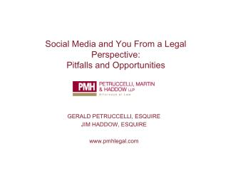 Social Media and You From a Legal Perspective: Pitfalls and Opportunities