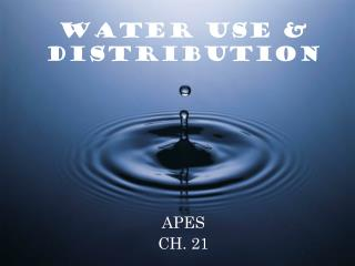 WATER USE & DISTRIBUTION