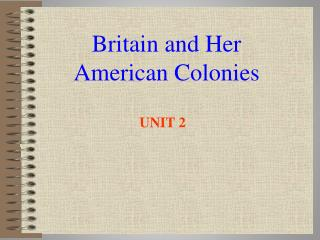 Britain and Her American Colonies