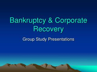 Bankruptcy & Corporate Recovery