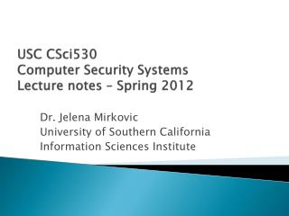 USC CSci530 Computer Security Systems  Lecture  notes � Spring 2012