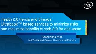 Pavel Ku bů M.D. Intel World Ahead Program, Healthcare and Education